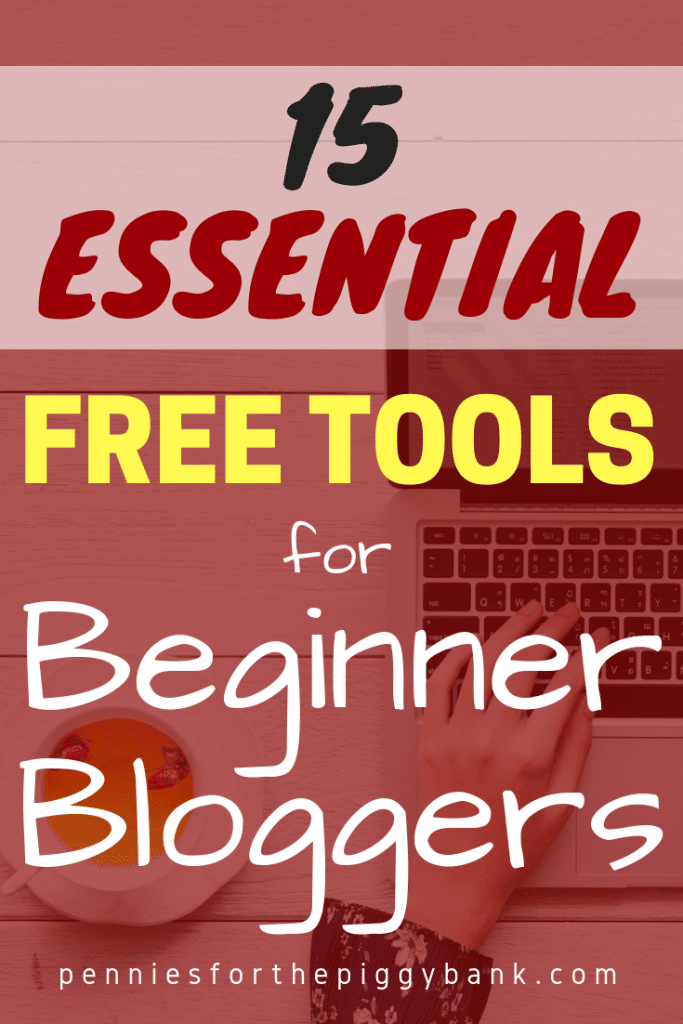 15 Essential Free Tools for Beginner Bloggers.