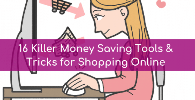 16 Killer Money Saving Tools & Tricks for Online Shopping