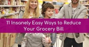 11 Insanely Easy Ways to Reduce Your Grocery Bill