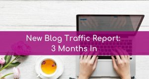 New Blog Traffic Report_ 3 Months In
