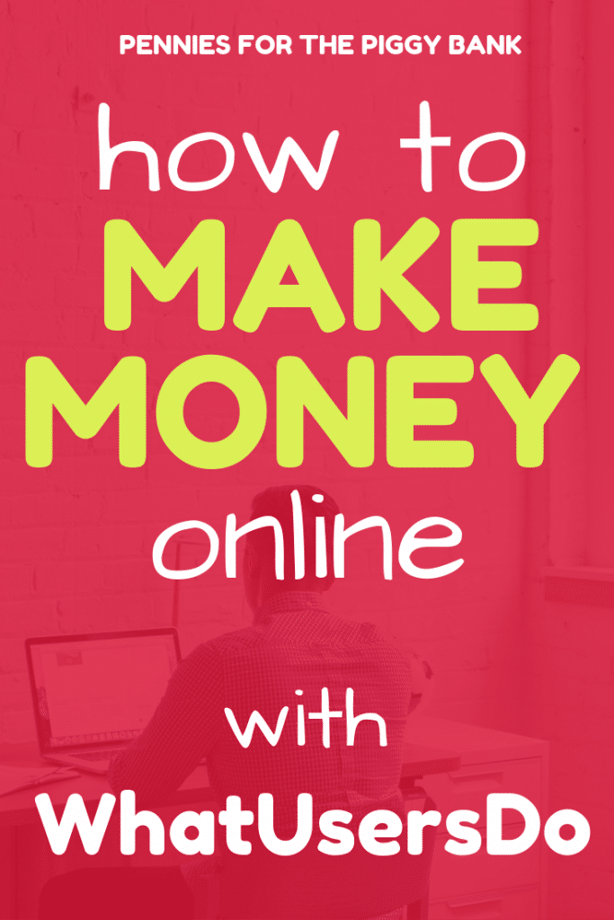 How Make Money Online with WhatUsersDo
