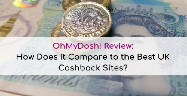 OhMyDosh Review: How Does it Compare to the Best UK Cashback Sites?