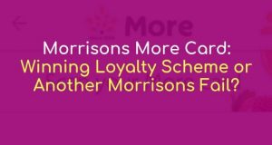 Morrisons More Card: Winning Loyalty Scheme or Another Morrisons Fail?