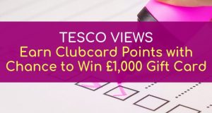 TescoViews_ Earn Cubcard Points with Chance to Win £1000 Gift Card