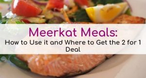 Meerkat Meals How to Use it and Which Restaurants Accept the 2 for 1 Deal