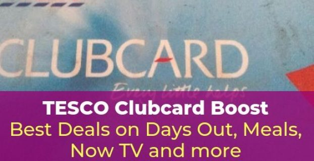 Tesco Clubcard Boost - Best Deals on Days Out, Meals, Now TV and More