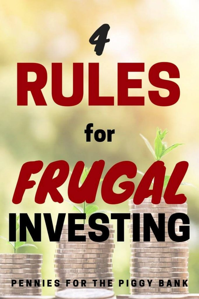 4 Rules for Frugal Investing