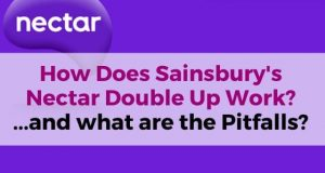 How Does Sainsbury's Nectar Double Up Work... and What are the Pitfalls