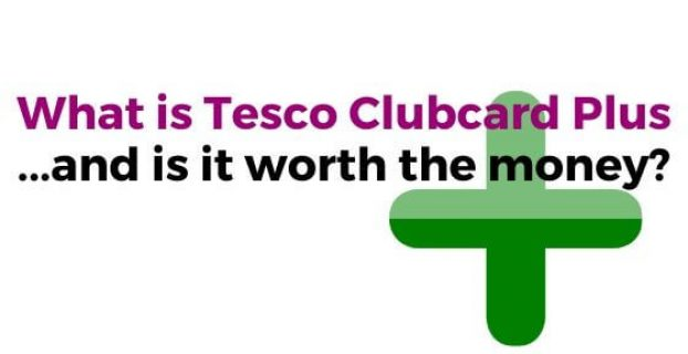 What is Tesco Clubcard Plus and is it worth the money