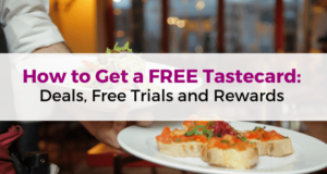 How to Get a Free Tastecard - Deals, Free Trials and Rewards