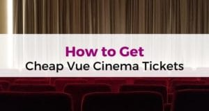 How to Get Cheap Vue Cinema Tickets
